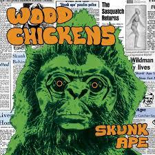 Wood Chickens - Skunk Ape (New Vinyl)