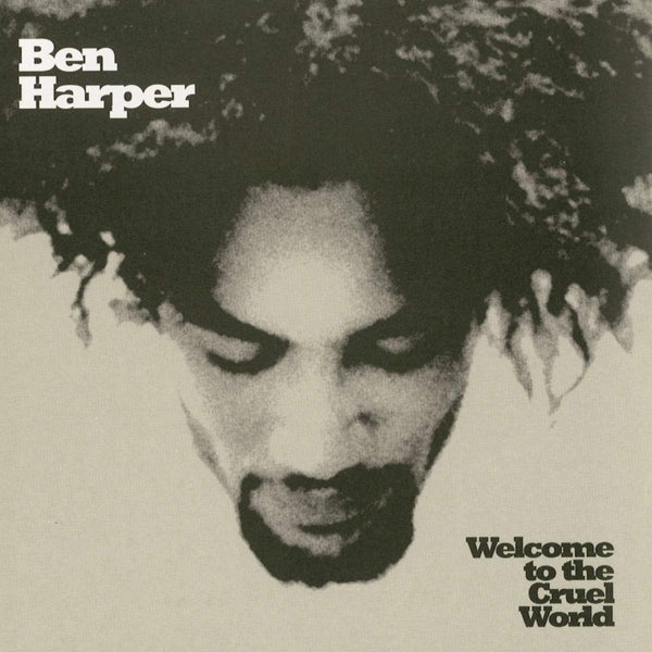 Ben Harper - Welcome To The Cruel World (Vinyl)
