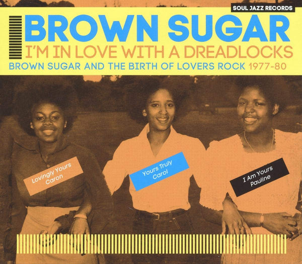 Brown Sugar - I'm In Love With A Dreadlocks (Brown Sugar And The Birth Of Lovers Rock 1977-80) (New Vinyl)