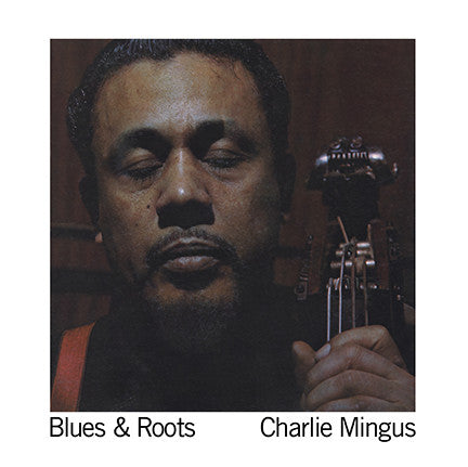 Charlie Mingus - Blues & Roots (Vinyl)