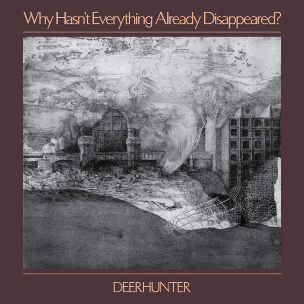 Deerhunter - Why Hasn't Everything Already Disappeared? (New Vinyl)