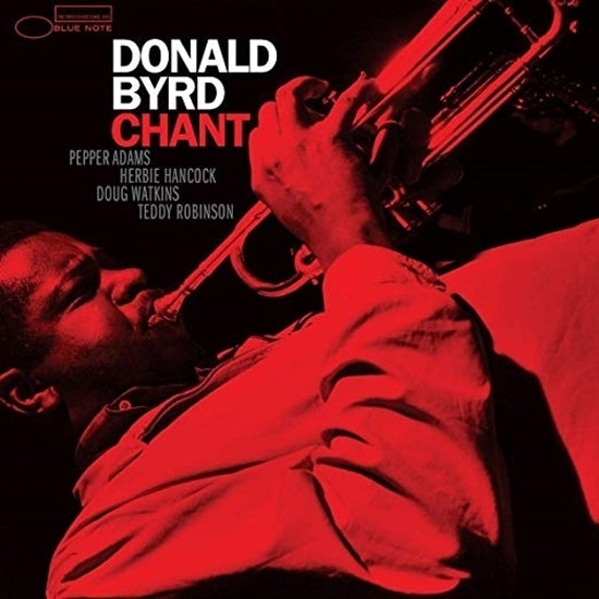 Donald Byrd - Chant  (Blue Note Tone Poet Series Vinyl)