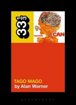 Can - Tago Mago (33 1/3 Book Series)