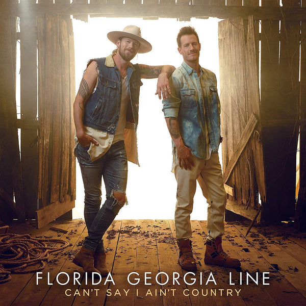 Florida Georgia Line - Can't Say I Ain't Country (Vinyl)