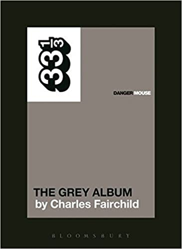 Danger Mouse - Grey Album (33 1/3 Book Series)
