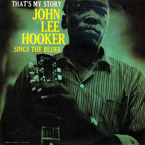 John Lee Hooker - That's My Story: John Lee Hooker Sings The Blues (New Vinyl)