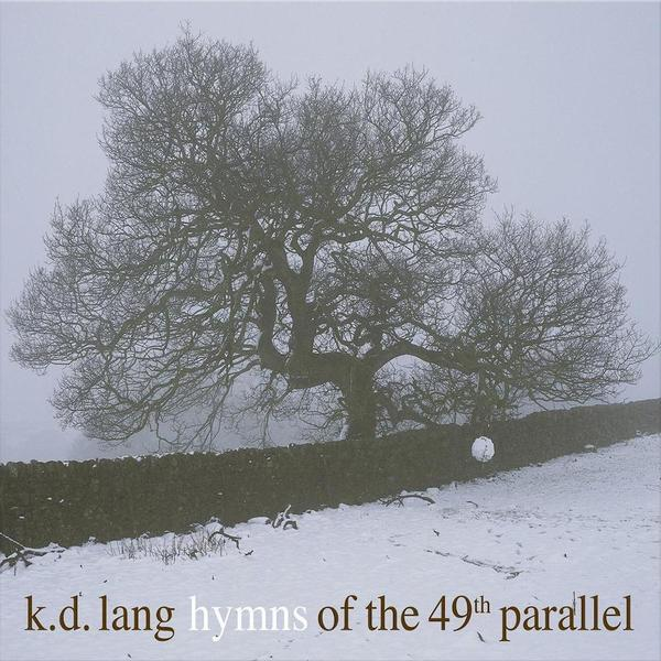 K.D. Lang - Hymns Of The 49th Parallel (Vinyl)