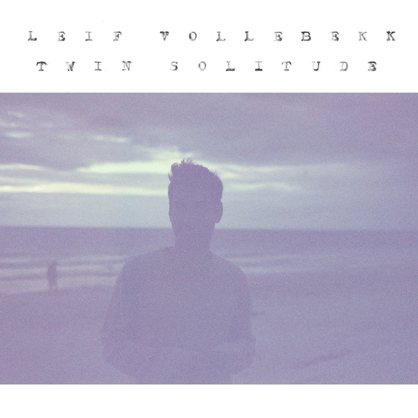 Leif Vollebekk - Twin Solitude (New Vinyl)