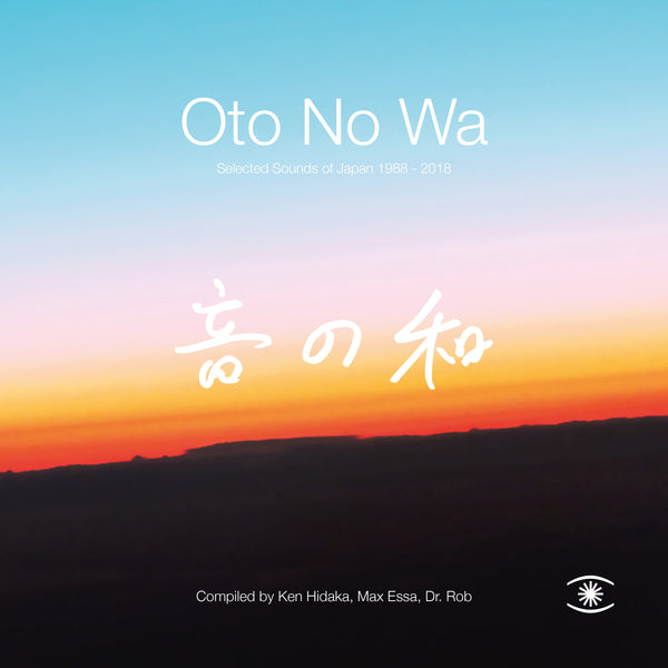 Oto No Wa - Selected Sounds Of Japan (1988 - 2018) (New Vinyl)