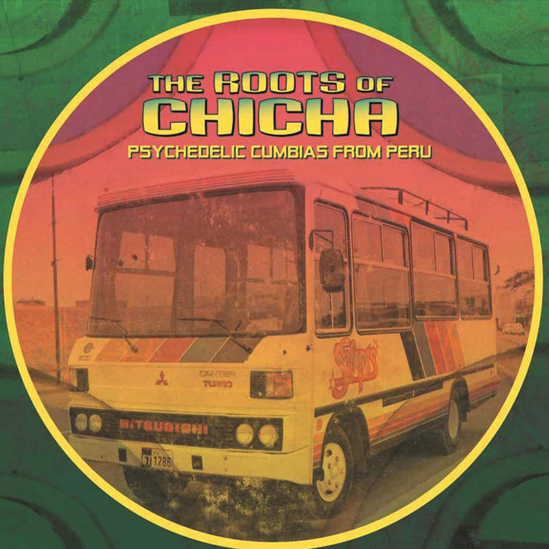 Various - The Roots Of Chicha - Psychedelic Cumbias From Peru (New Vinyl)