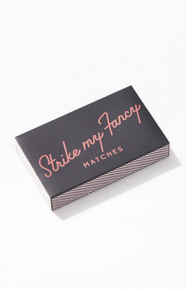 """Strike My Fancy"" Safety Matches"