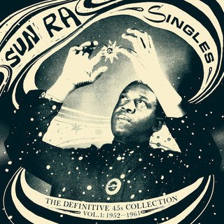 Sun Ra - Singles Volume 1: The Definitive 45s Collection 1952-1961 (New Vinyl)