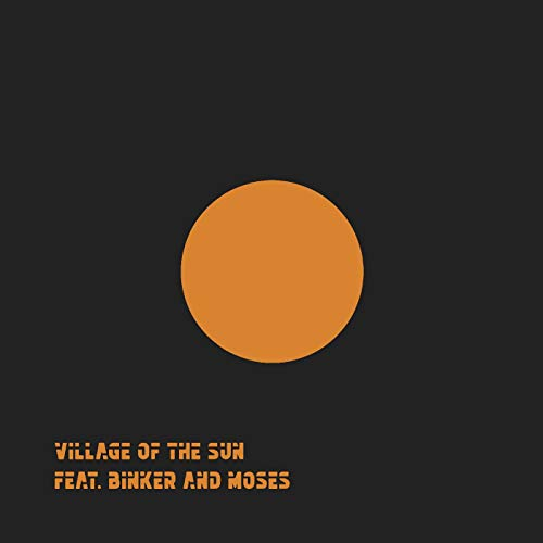 Village Of The Sun Feat. Binker And Moses - Village Of The Sun / Ted (New Vinyl)