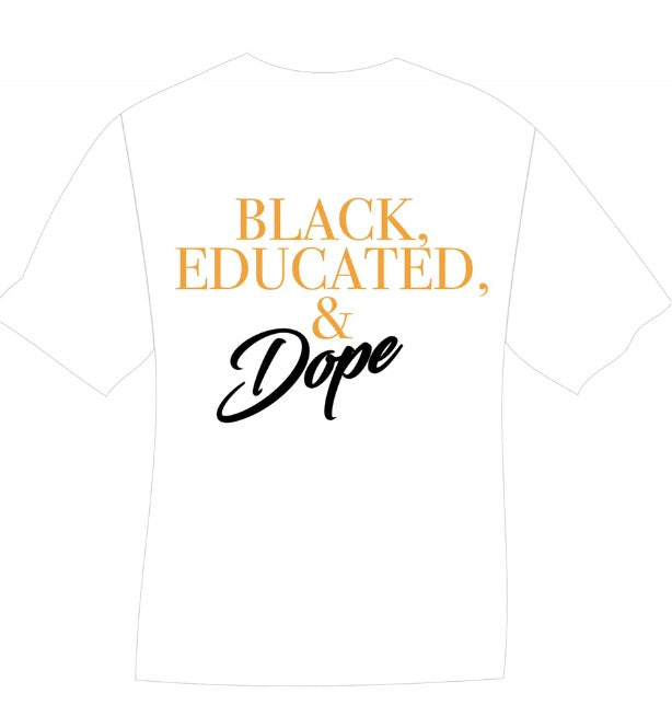 Black,Educated, & Dope (White)