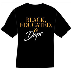 Black, Educated, & Dope (unisex)