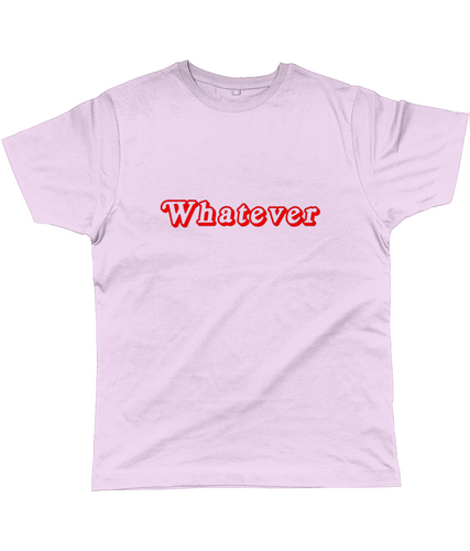 WHATEVER - Unisex Unstructured T-shirt