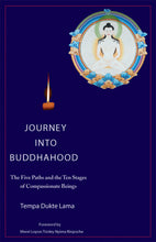 Load image into Gallery viewer, Journey into Buddhahood: The Five Paths and the Ten Stages of Compassionate Beings