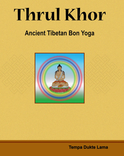 Thrul Khor: Ancient Tibetan Bon Yoga