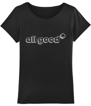 Load image into Gallery viewer, All Good - White - Ladies tee