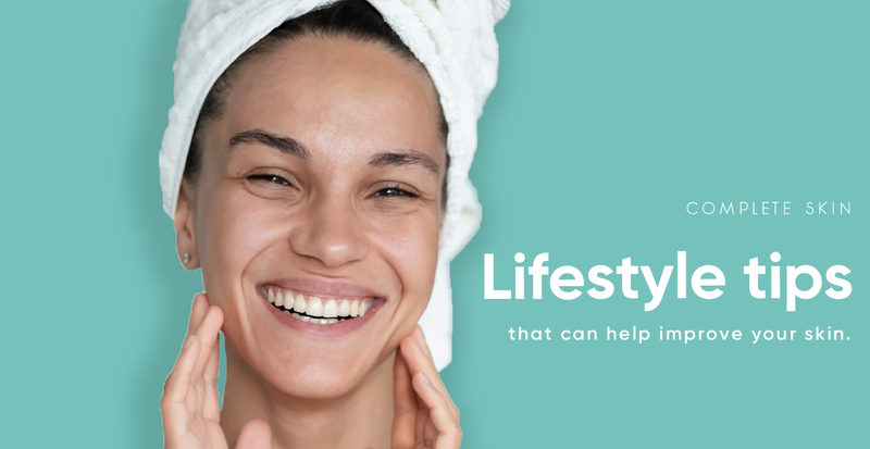 Lifestyle tips that can help improve your skin