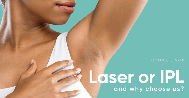 Laser or IPL and why choose us?