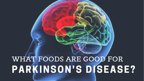 What Foods Are Good For Parkinson's Disease