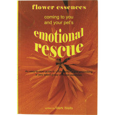 Flower Essences: Coming To You And Your Pet's Emotional Rescue By Mark Wells