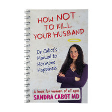 How Not To Kill Your Husband By Dr Sandra Cabot