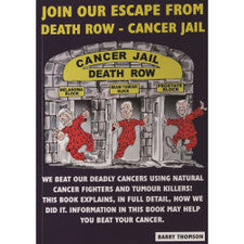 Join Our Escape From Death Row - Cancer Jail By Barry Thompson