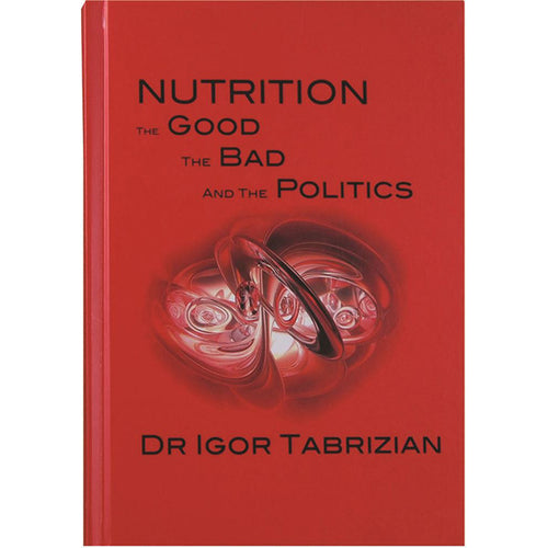 Nutrition The Good The Bad And The Politics By I Tabrizian