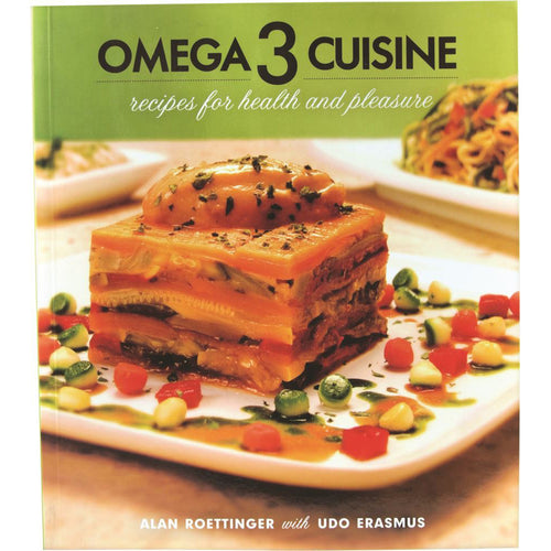 Omega 3 Cuisine Recipes For Health & Pleasure By Alan Roettinger & Udo Erasmus