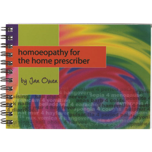 Owen Homoeopathics Homoeopathy For The Home Prescriber Booklet By Jan Owen