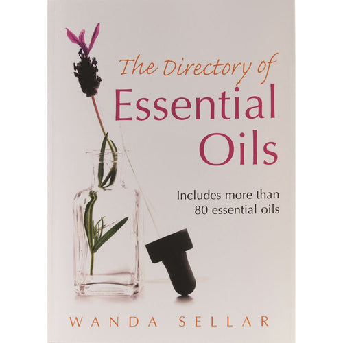The Directory Of Essential Oils By Wanda Sellar