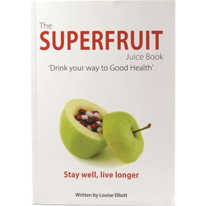 The Superfruit Juice Book By Louise Elliott