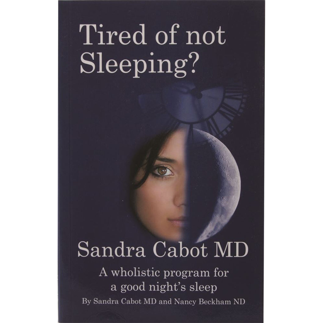 Tired Of Not Sleeping? By Dr Sandra Cabot & Nancy Beckham