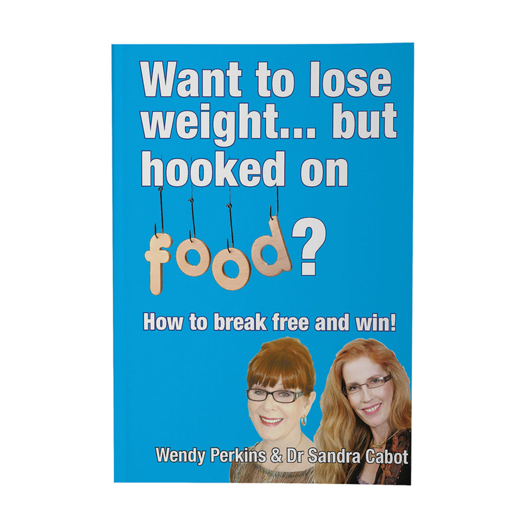 Want To Lose Weight But Hooked On Food? By Wendy Perkins & Dr Sandra Cabot