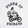 FLOOR IT FRIDAYS