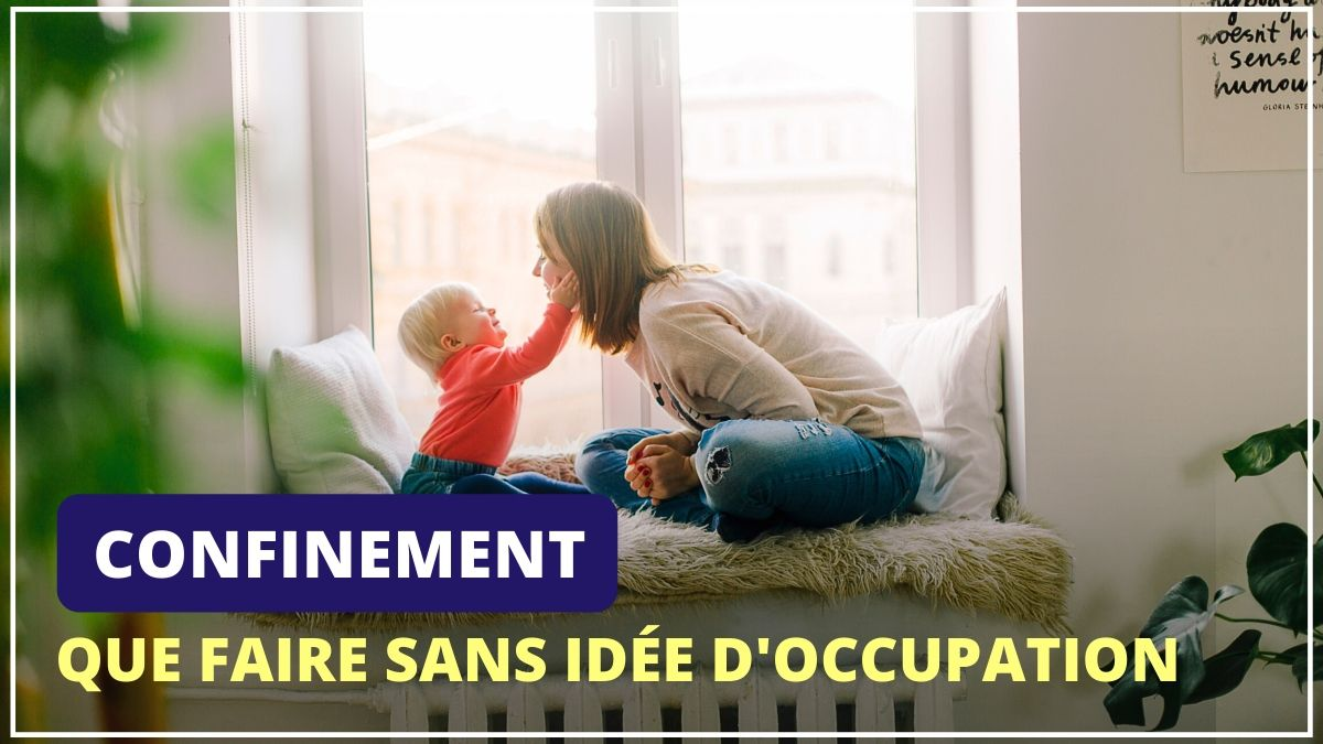 confinement : que faire sans idée d'occupation