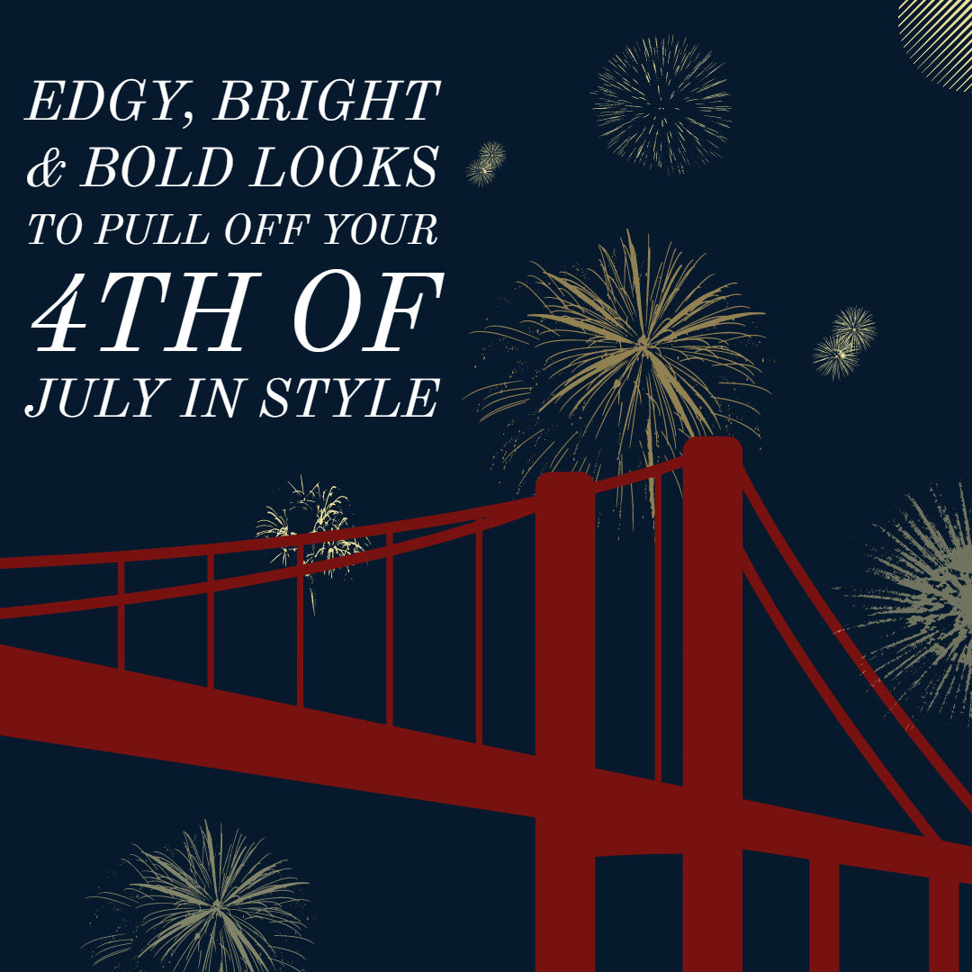 Edgy, Bright & Bold Looks To Pull Off Your 4th Of July In Style