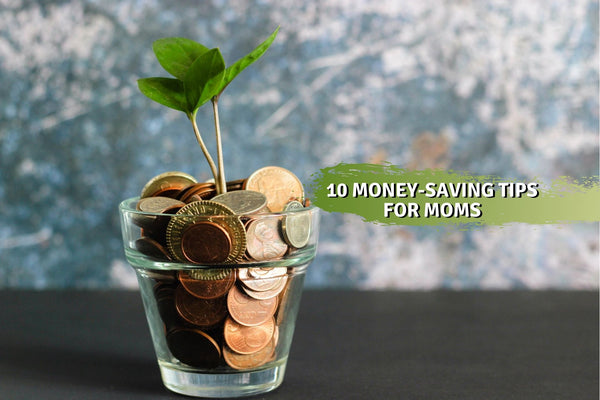 10 Money-Saving Tips for Moms