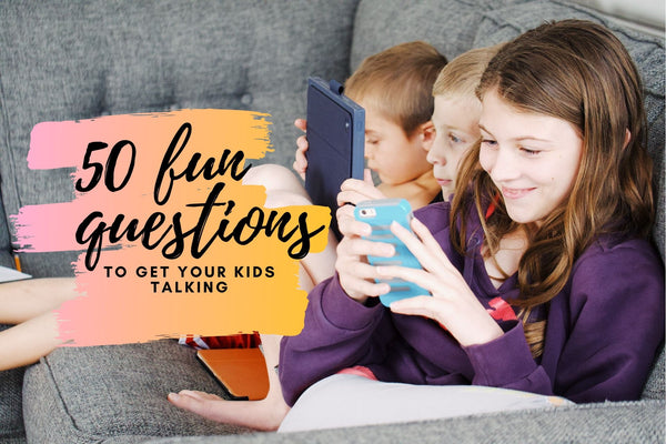 50 Fun Questions To Get Your Kids Talking