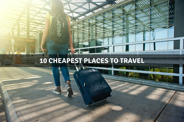 10 Cheapest Places to Travel