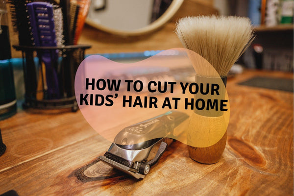 How To Cut Your Kids' Hair At Home?