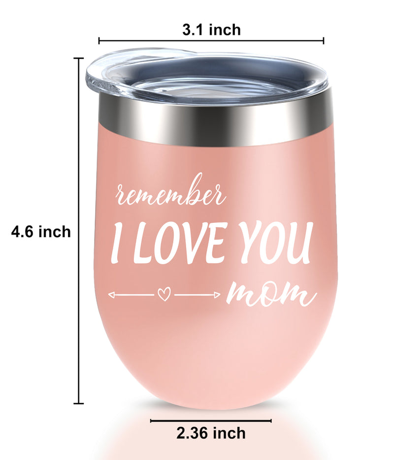 Remember I Love You Mom Tumblers - Perfect Gifts for Mom, Mom's Birthday Gifts, Christmas Gifts for Mom, Mother's Day Gifts-Alexanta