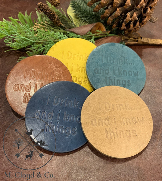 Jimmyrockit Leather Coaster I Drink and I Know Things *Pick Your Color*