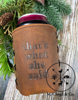 Jimmyrockit Leather Can Cooler That's What She Said