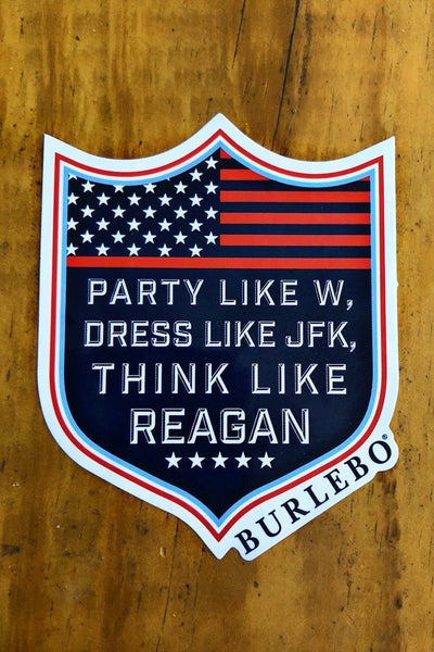 Burlebo USA Party Like W, Dress Like JFK, Think Like Reagan Sticker