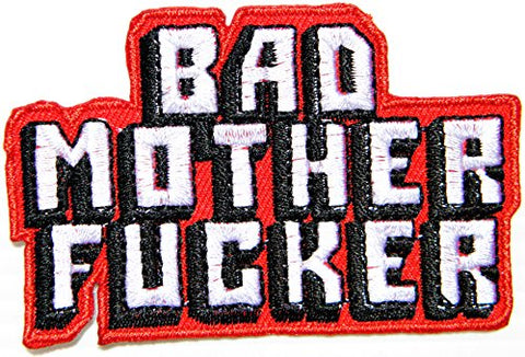 Bad Mother Fucker Funny Motorcycle Outlaw Hog Mc Biker Rider Hippie Punk Rock Jacket T-Shirt Patch Sew Iron On Embroidered Sign Badge