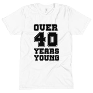 """Over 40 Years Young"" Tee"