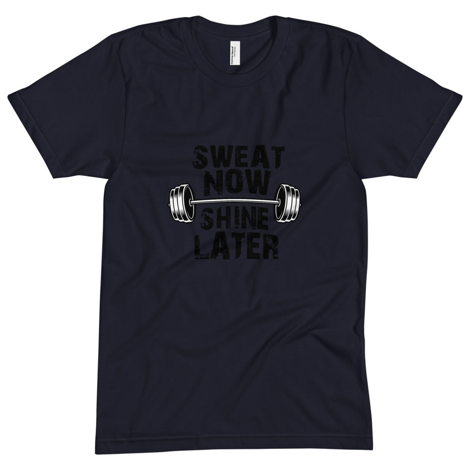 """Sweat Now, Shine Later"" Tee"